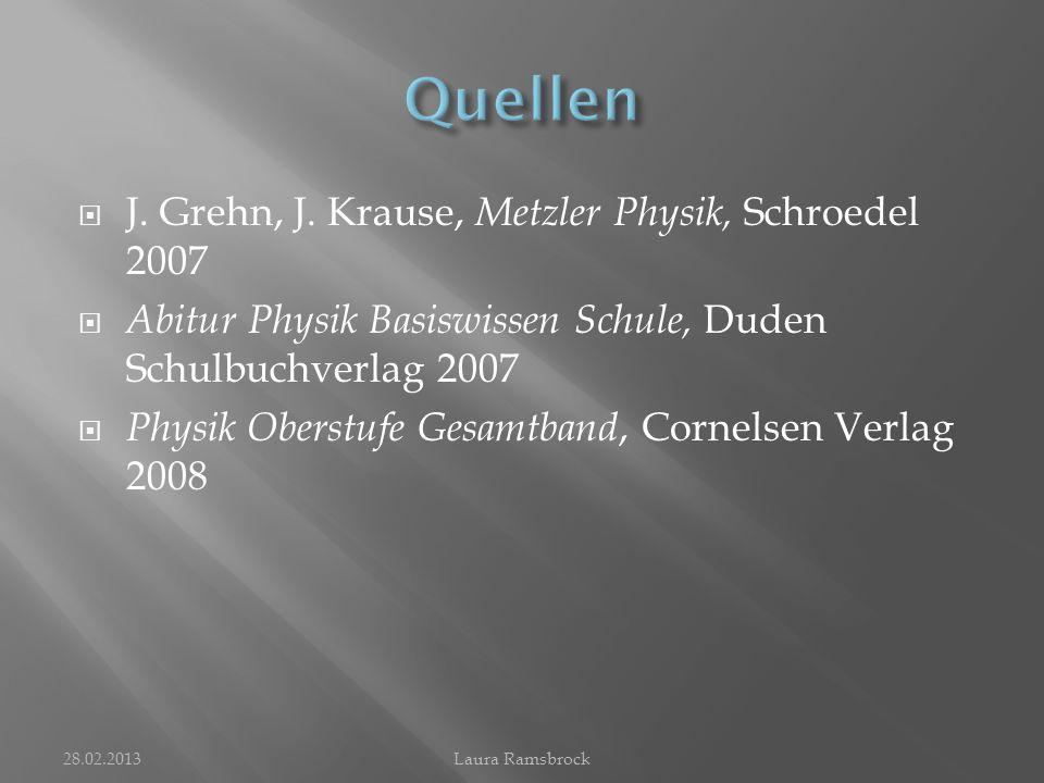 Quellen J. Grehn, J. Krause, Metzler Physik, Schroedel 2007
