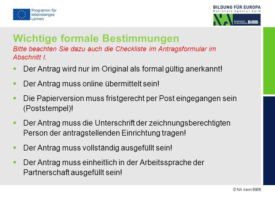 Wichtige formale Bestimmungen Bitte beachten Sie dazu auch die Checkliste im Antragsformular im Abschnitt I.