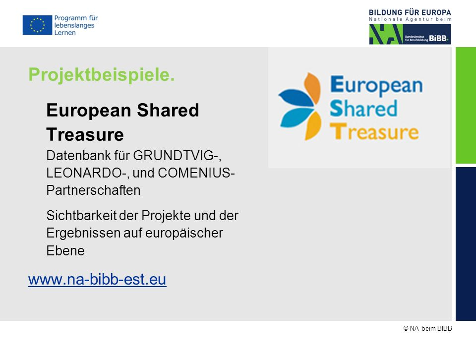 Projektbeispiele.European Shared Treasure Datenbank für GRUNDTVIG-, LEONARDO-, und COMENIUS-Partnerschaften.