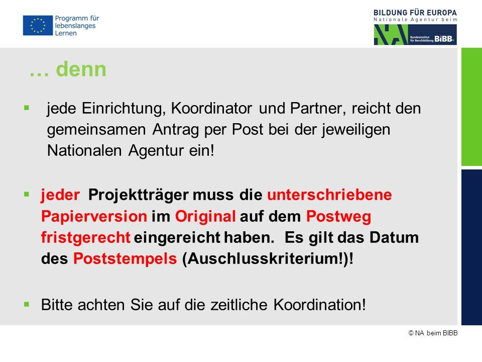 … denn jede Einrichtung, Koordinator und Partner, reicht den gemeinsamen Antrag per Post bei der jeweiligen Nationalen Agentur ein!