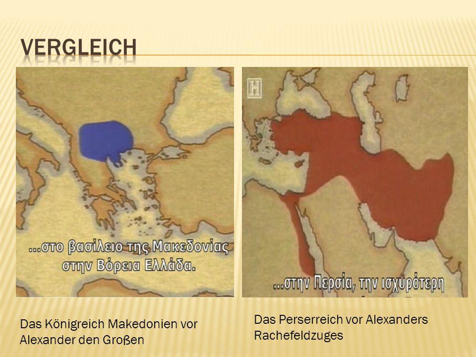 Vergleich Das Perserreich vor Alexanders Rachefeldzuges