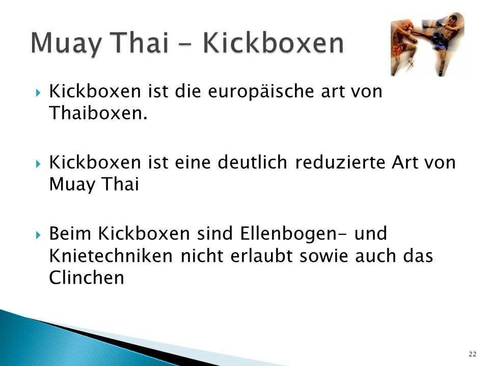 Muay Thai - Kickboxen Kickboxen ist die europäische art von Thaiboxen.