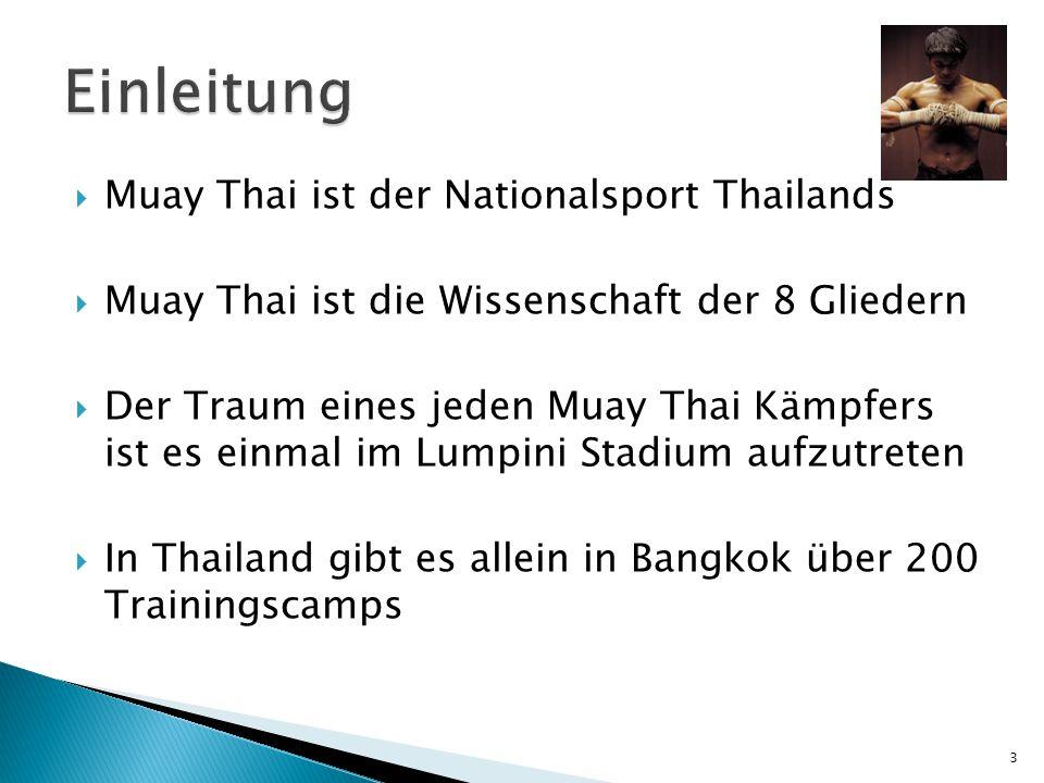 Einleitung Muay Thai ist der Nationalsport Thailands