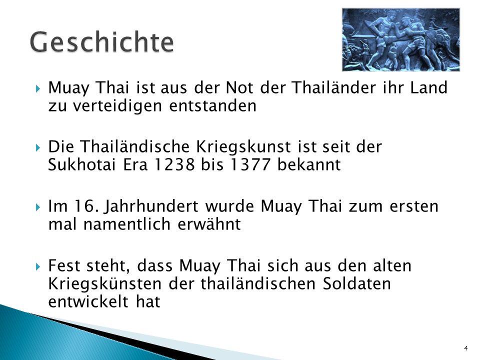 Geschichte Muay Thai ist aus der Not der Thailänder ihr Land zu verteidigen entstanden.