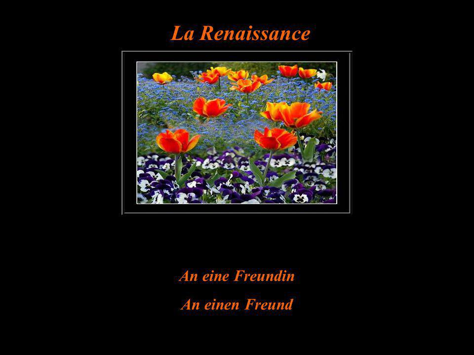 La Renaissance An eine Freundin An einen Freund