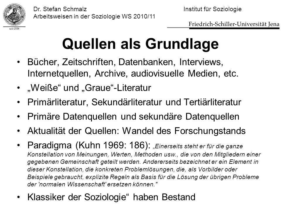 Dr. Stefan Schmalz Institut für Soziologie Arbeitsweisen in der Soziologie WS 2010/11