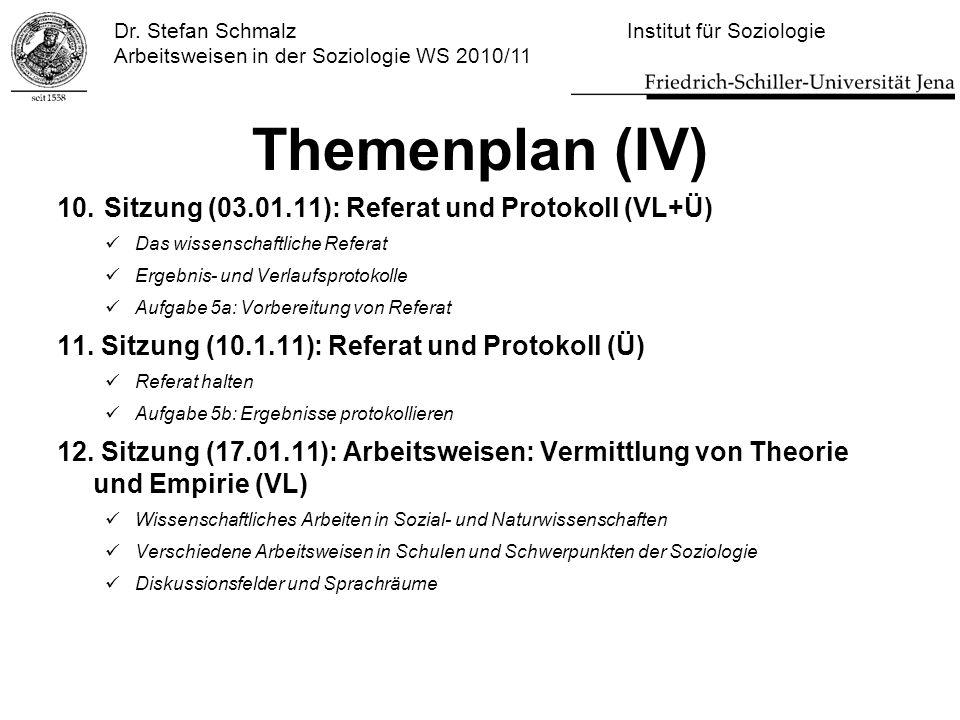 Themenplan (IV) 10. Sitzung (03.01.11): Referat und Protokoll (VL+Ü)