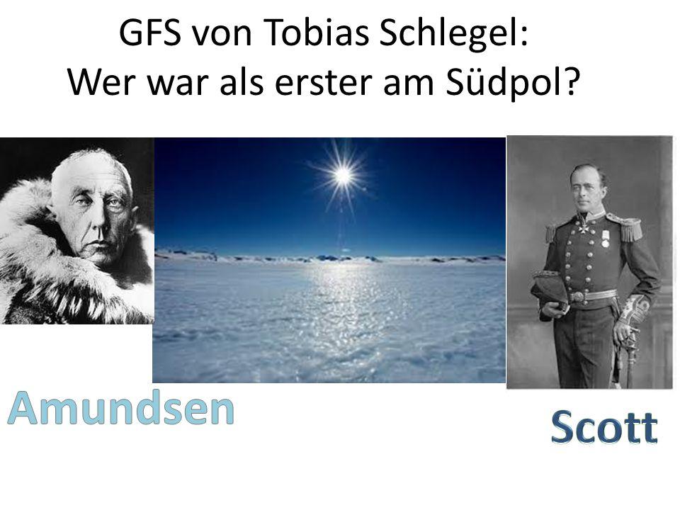 GFS von Tobias Schlegel: Wer war als erster am Südpol