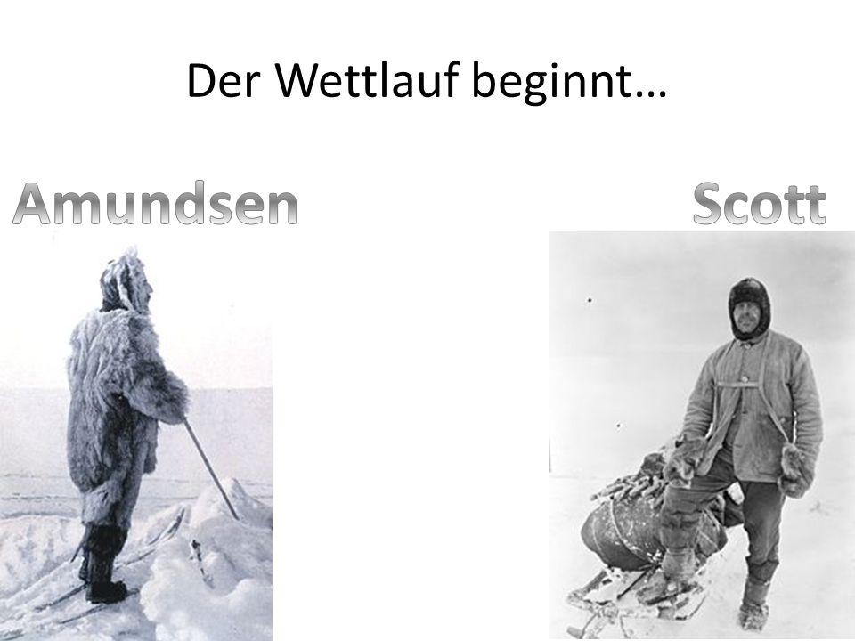 Der Wettlauf beginnt… Amundsen Scott