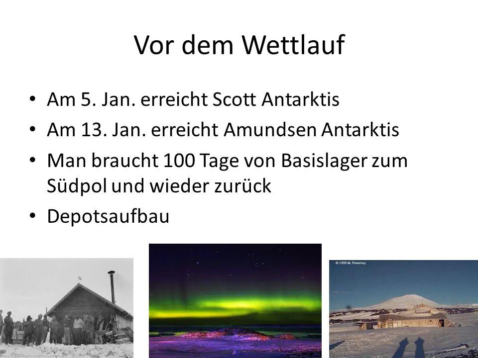 Vor dem Wettlauf Am 5. Jan. erreicht Scott Antarktis