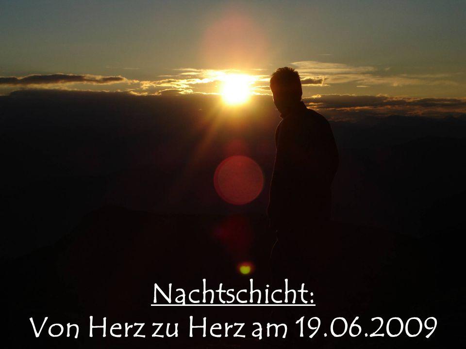 Nachtschicht: Von Herz zu Herz am 19.06.2009