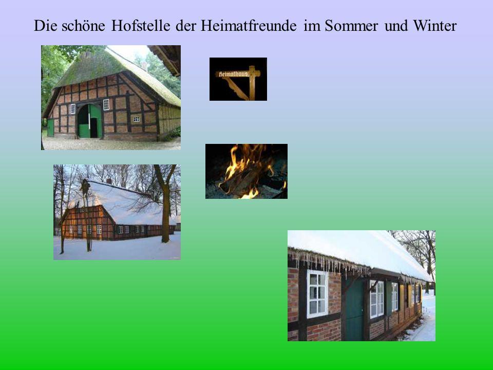 Die schöne Hofstelle der Heimatfreunde im Sommer und Winter