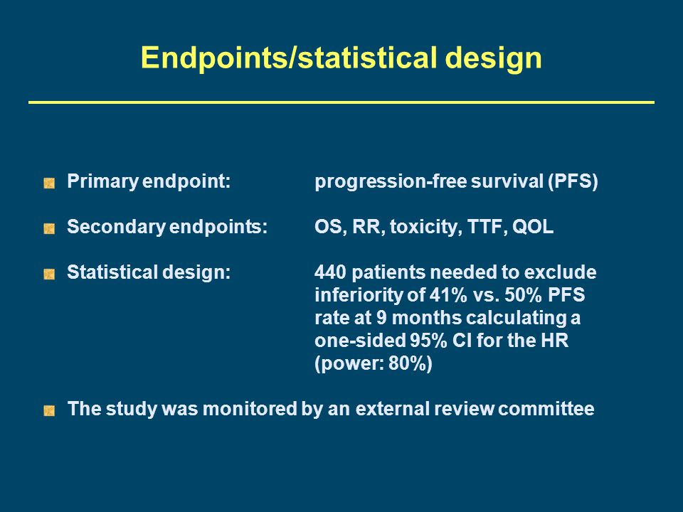 Endpoints/statistical design