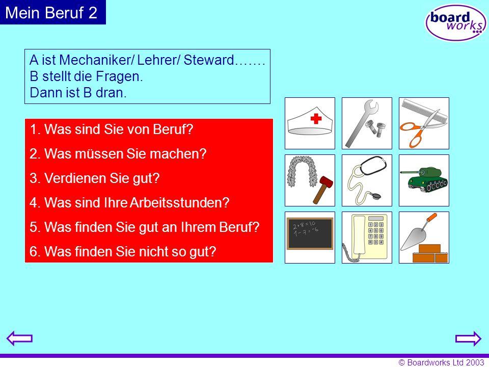 Mein Beruf 2 A ist Mechaniker/ Lehrer/ Steward……. B stellt die Fragen.