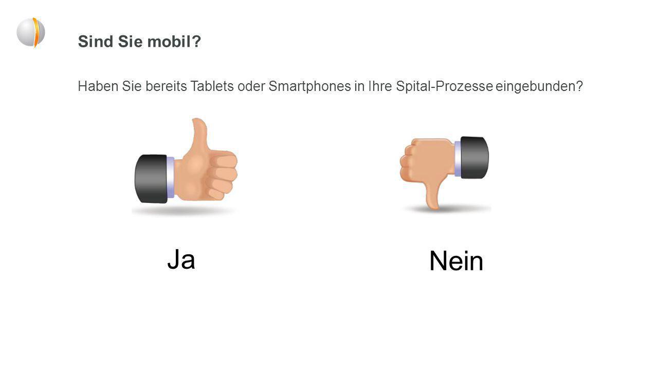 Sind Sie mobil Haben Sie bereits Tablets oder Smartphones in Ihre Spital-Prozesse eingebunden