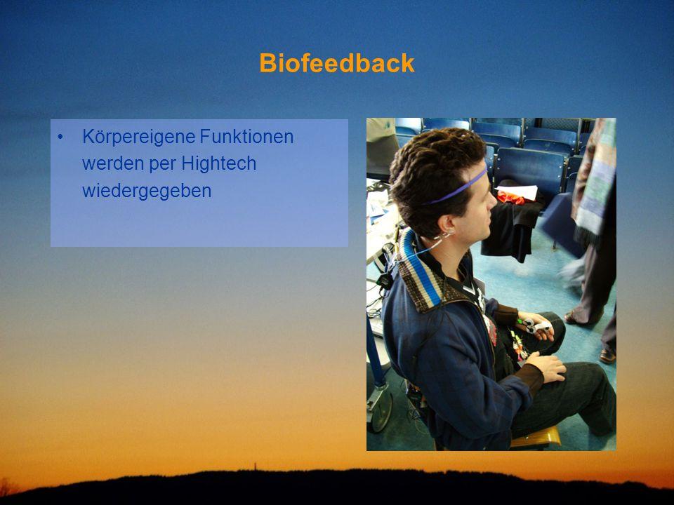 Biofeedback Körpereigene Funktionen werden per Hightech wiedergegeben