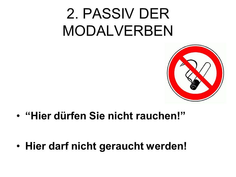 2. PASSIV DER MODALVERBEN
