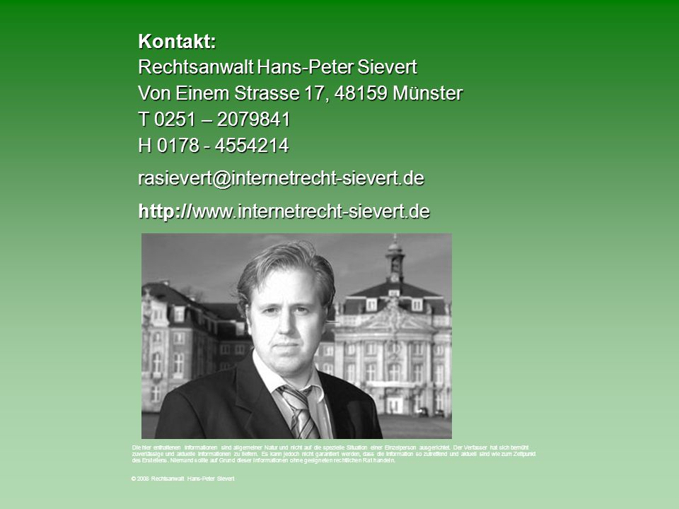 Kontakt: Rechtsanwalt Hans-Peter Sievert Von Einem Strasse 17, 48159 Münster T 0251 – 2079841 H 0178 - 4554214