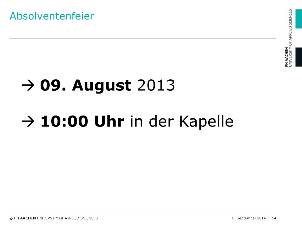 Absolventenfeier 09. August 2013 10:00 Uhr in der Kapelle