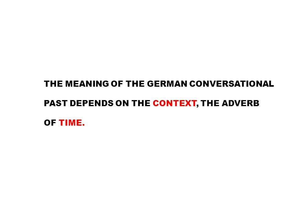 THE MEANING OF THE GERMAN CONVERSATIONAL