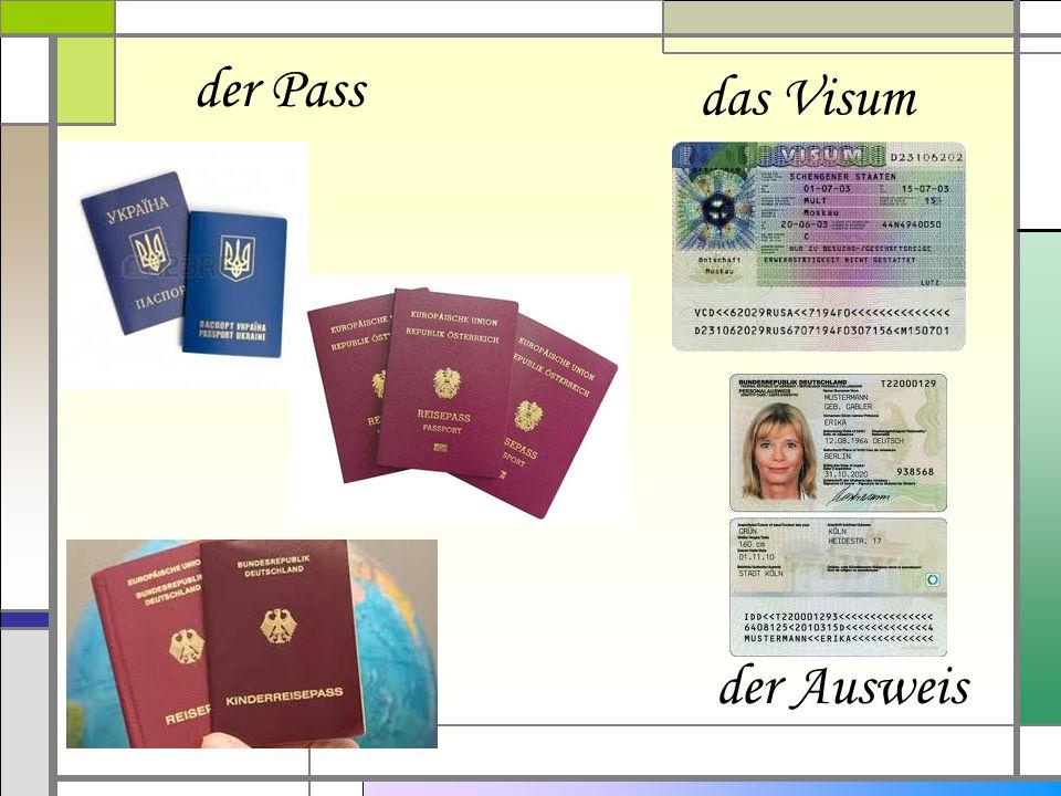 der Pass das Visum der Ausweis
