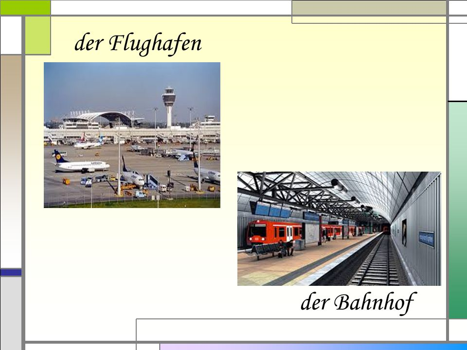 der Flughafen der Bahnhof