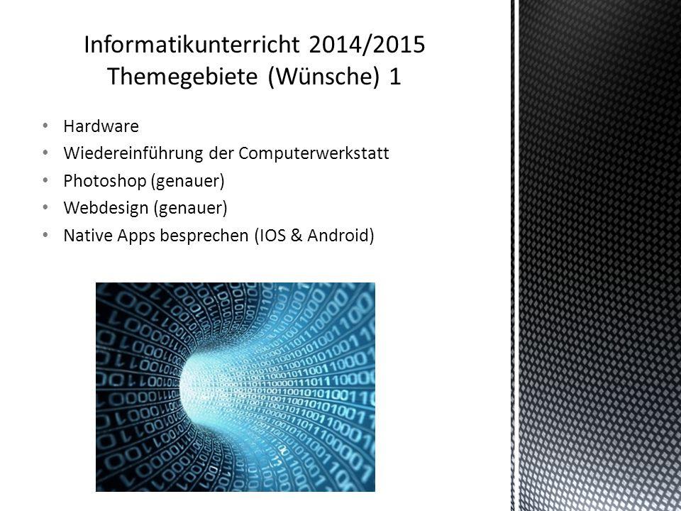Informatikunterricht 2014/2015 Themegebiete (Wünsche) 1