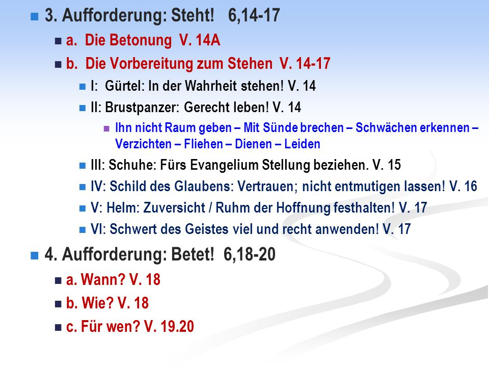 3. Aufforderung: Steht! 6,14-17 4. Aufforderung: Betet! 6,18-20