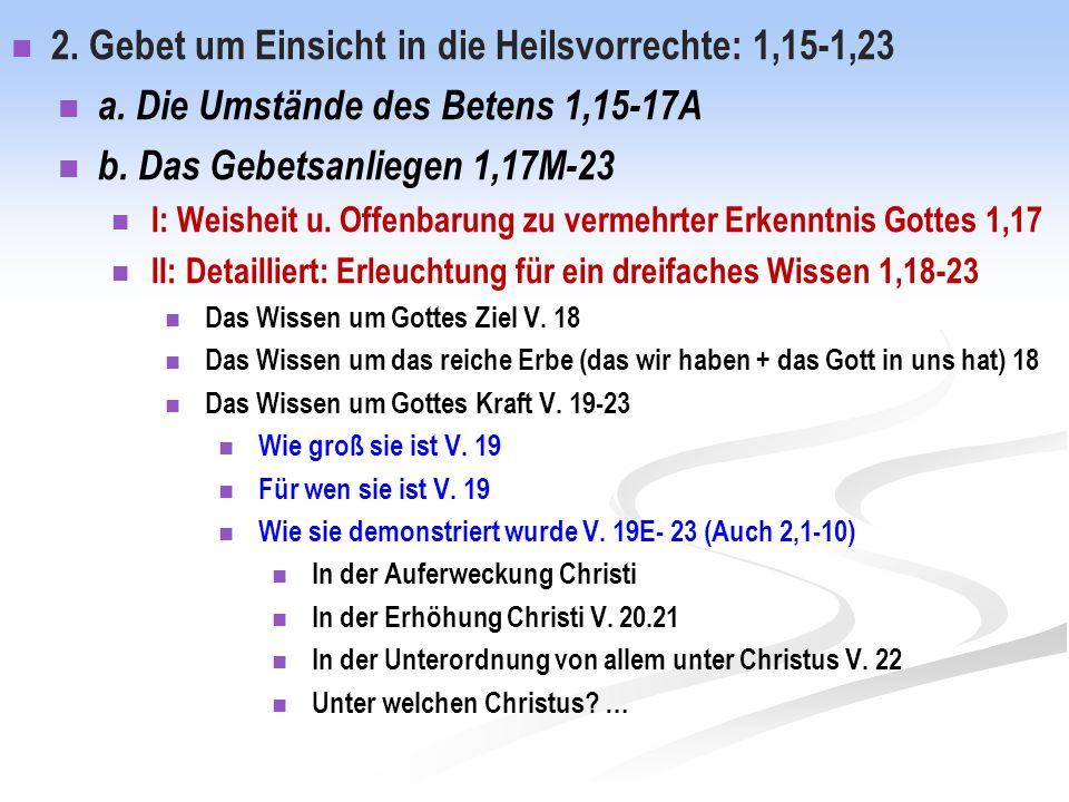 2. Gebet um Einsicht in die Heilsvorrechte: 1,15-1,23