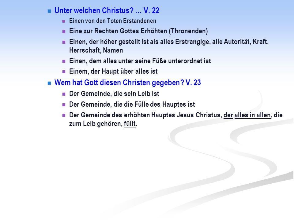 Unter welchen Christus … V. 22