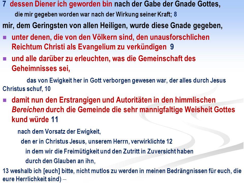 7 dessen Diener ich geworden bin nach der Gabe der Gnade Gottes,
