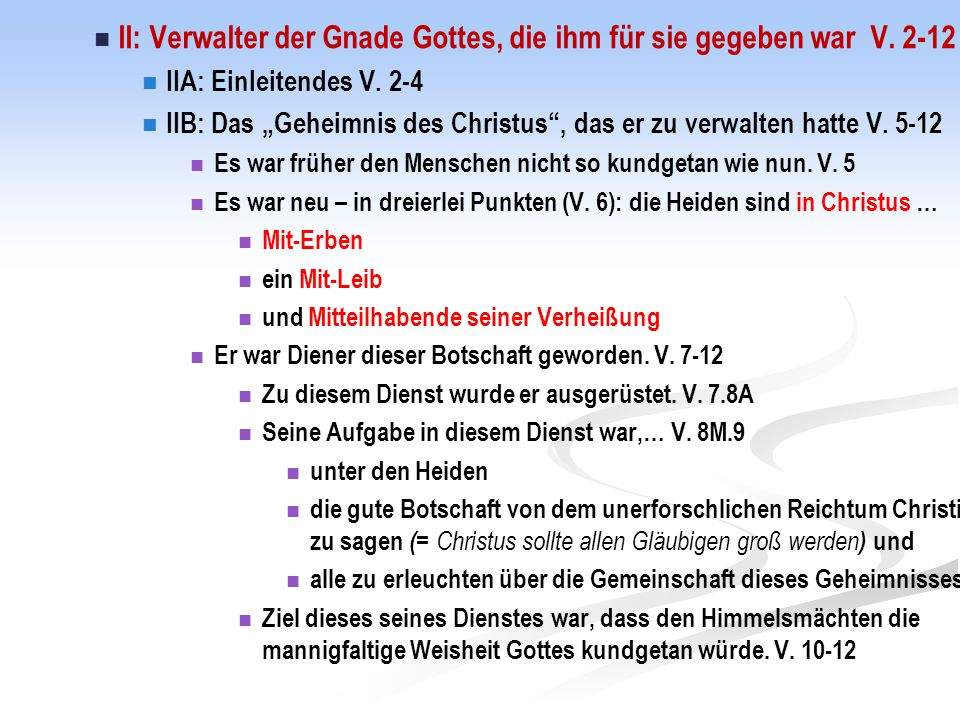 II: Verwalter der Gnade Gottes, die ihm für sie gegeben war V. 2-12