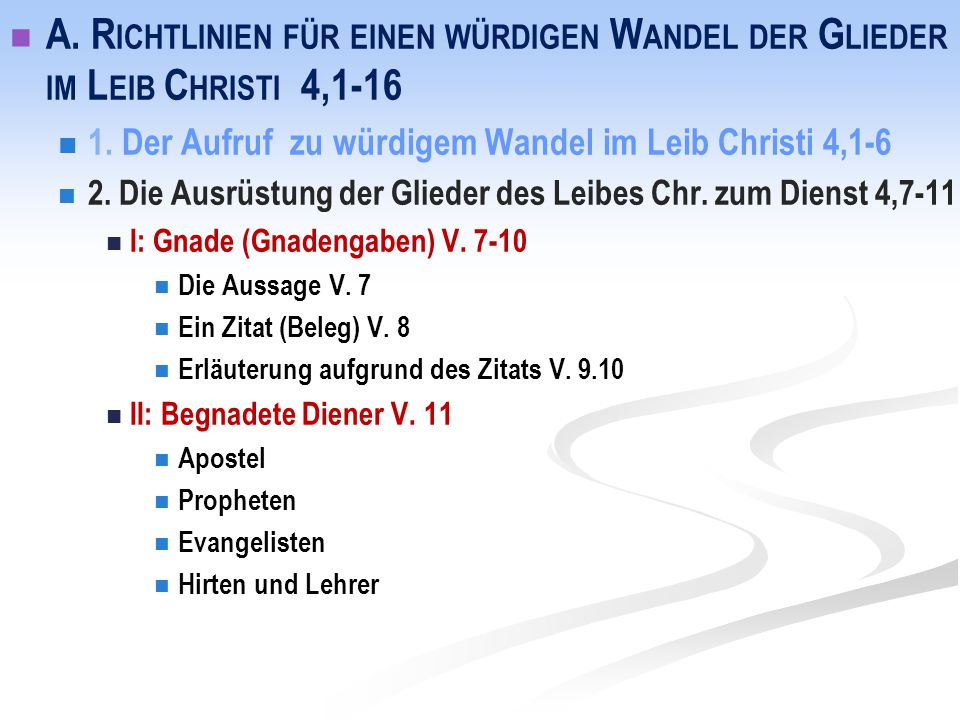 A. Richtlinien für einen würdigen Wandel der Glieder im Leib Christi 4,1-16