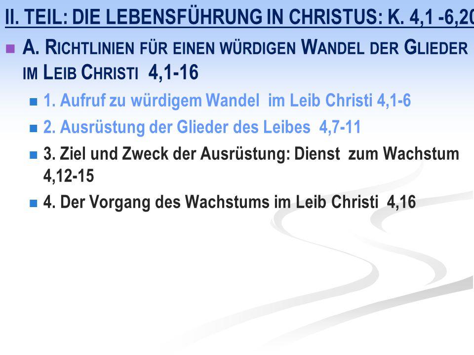 II. Teil: Die Lebensführung in Christus: K. 4,1 -6,20