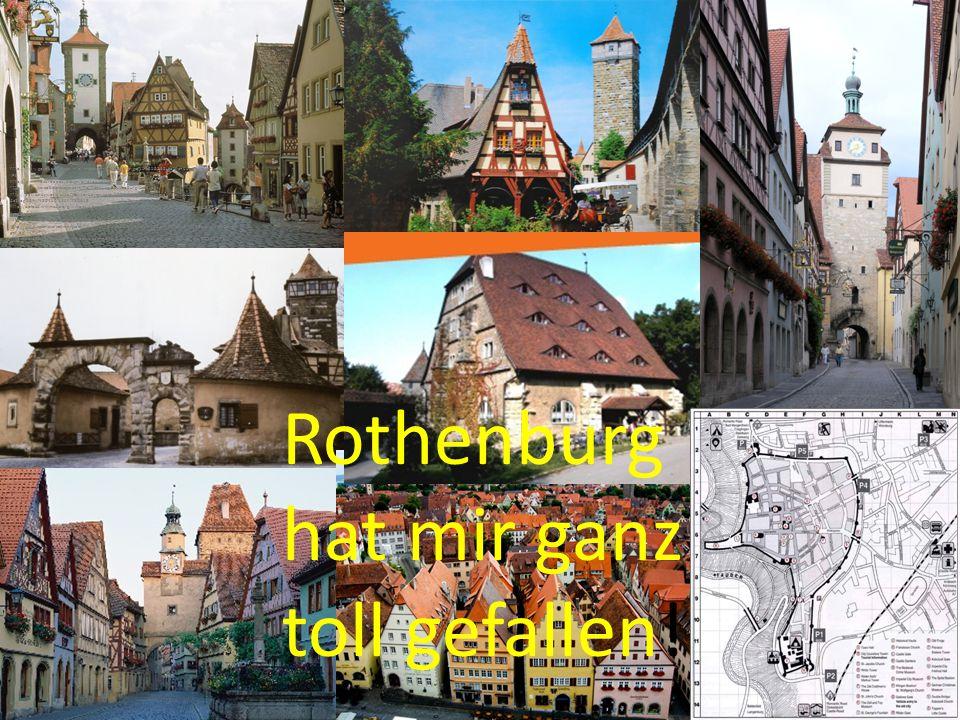 Rothenburg hat mir ganz toll gefallen!