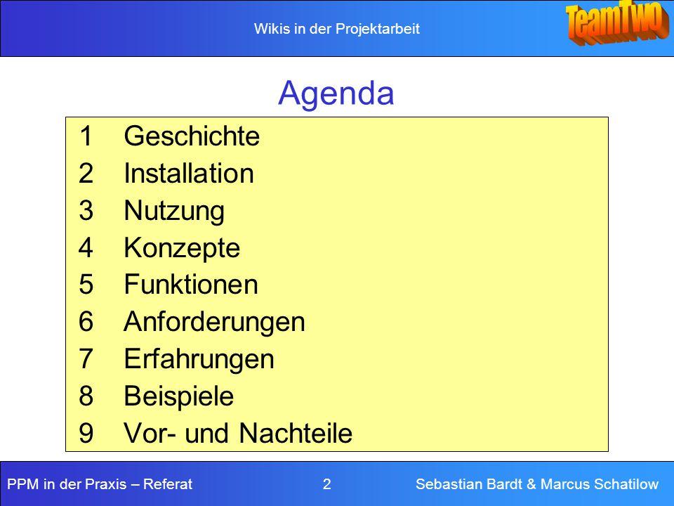 Agenda 1 Geschichte Installation Nutzung 4 Konzepte 5 Funktionen