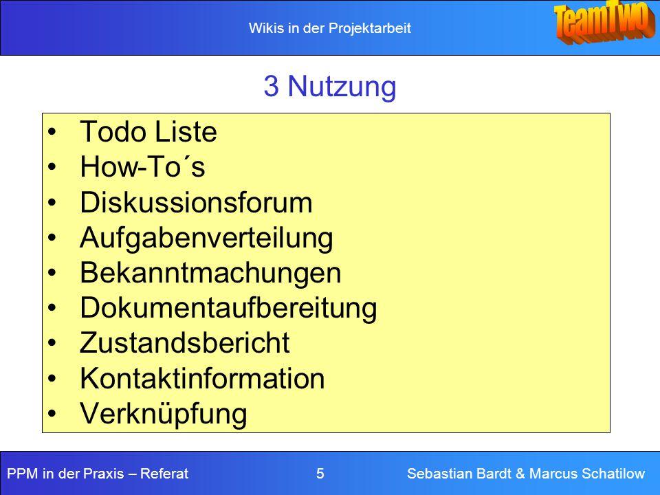 3 Nutzung Todo Liste. How-To´s. Diskussionsforum. Aufgabenverteilung. Bekanntmachungen. Dokumentaufbereitung.