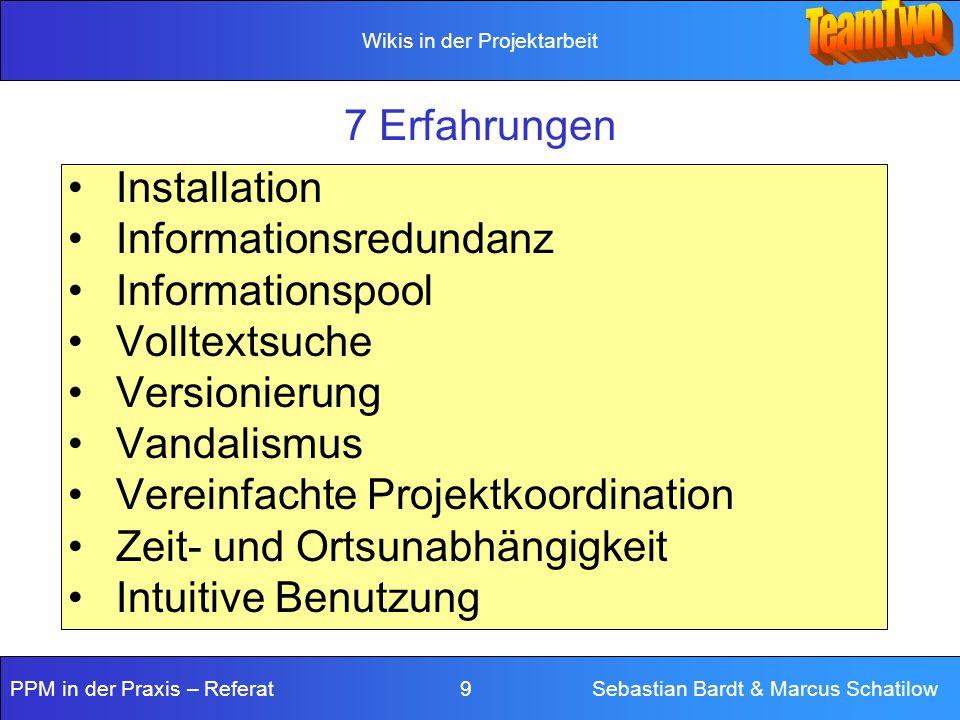 7 Erfahrungen Installation. Informationsredundanz. Informationspool. Volltextsuche. Versionierung.