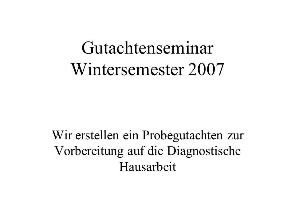 Gutachtenseminar Wintersemester 2007