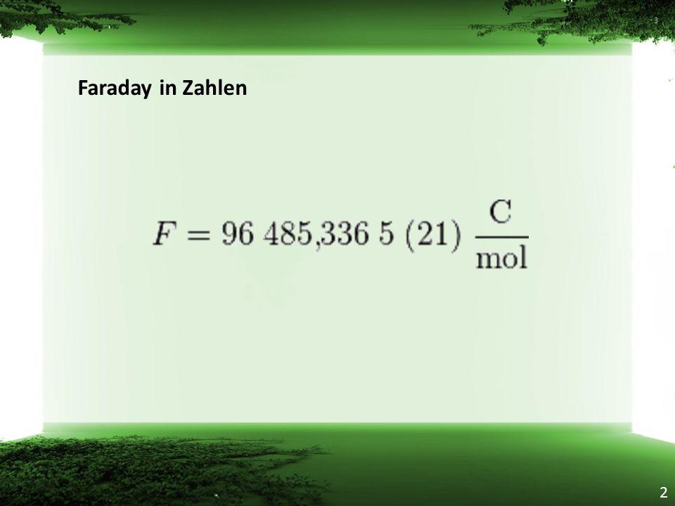 Faraday in Zahlen