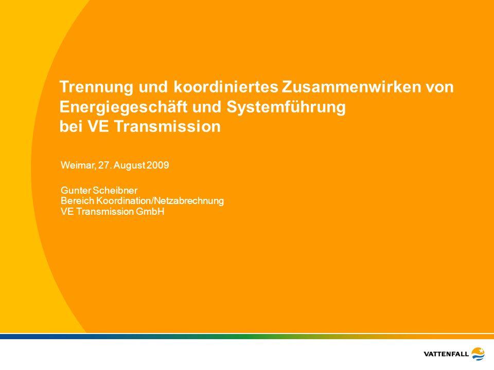 Trennung und koordiniertes Zusammenwirken von Energiegeschäft und Systemführung bei VE Transmission