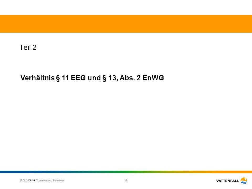 Verhältnis § 11 EEG und § 13, Abs. 2 EnWG
