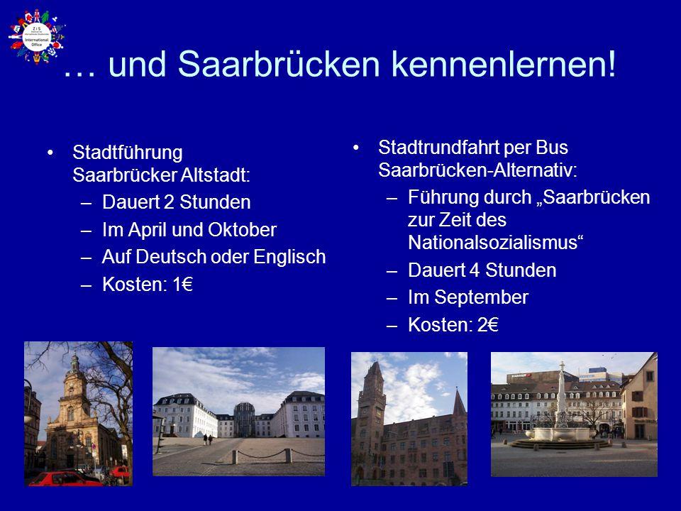 … und Saarbrücken kennenlernen!
