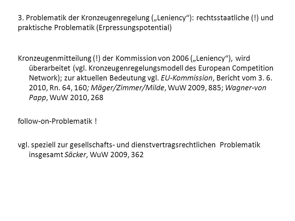 "3. Problematik der Kronzeugenregelung (""Leniency ): rechtsstaatliche ("