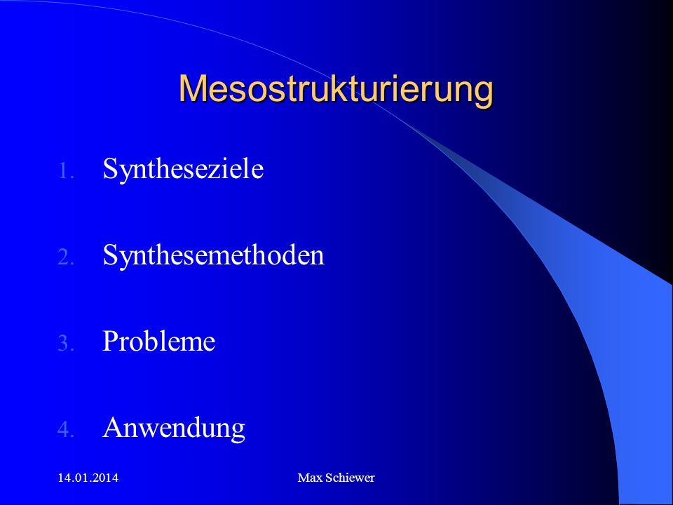 Mesostrukturierung Syntheseziele Synthesemethoden Probleme Anwendung