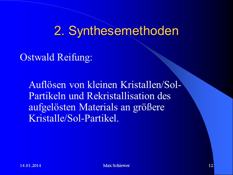 2. Synthesemethoden Ostwald Reifung: