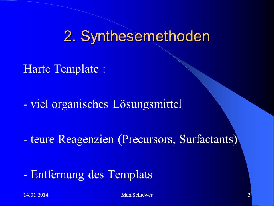 2. Synthesemethoden Harte Template : - viel organisches Lösungsmittel
