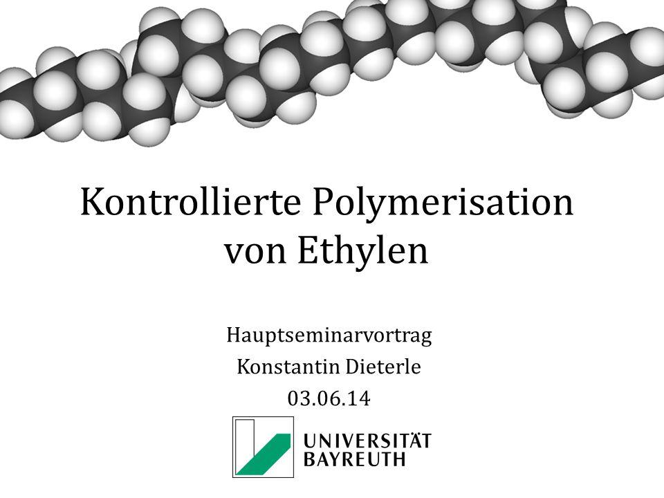 Kontrollierte Polymerisation von Ethylen