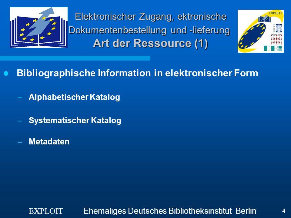Elektronischer Zugang, ektronische Dokumentenbestellung und -lieferung Art der Ressource (1)