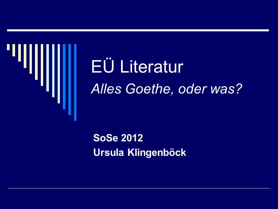 EÜ Literatur Alles Goethe, oder was